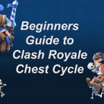 Clash royale chest cycle beginners guide