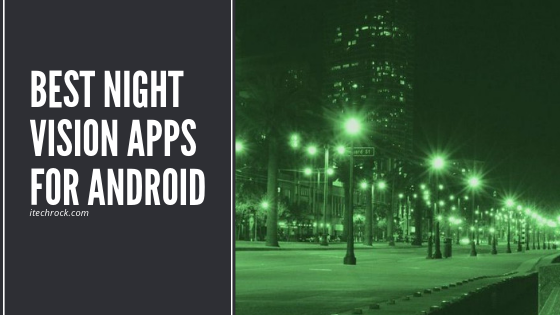 Best Night Vision Apps