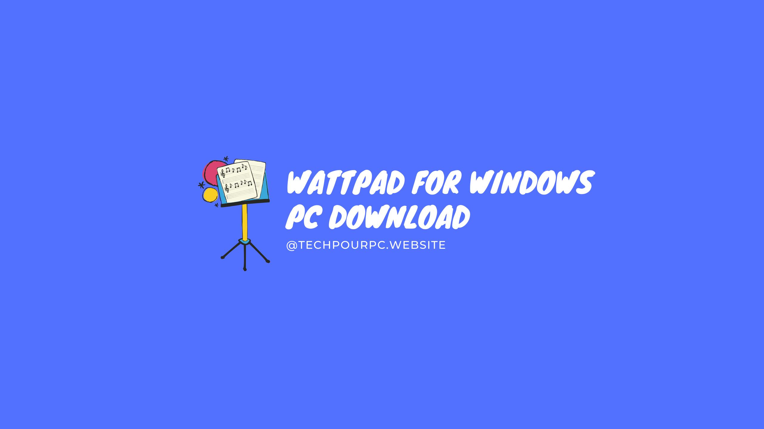 wattpad for Windows PC download